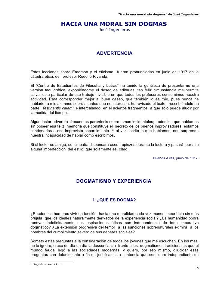"""""""Hacia una moral sin dogmas"""" de José Ingenieros                         HACIA UNA MORAL SIN DOGMAS                        ..."""