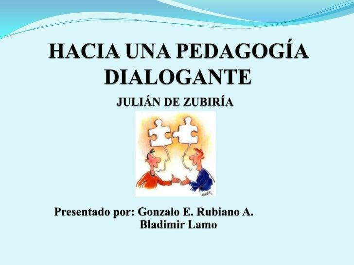Hacia una pedagogía dialogante prof. rubiano lamo