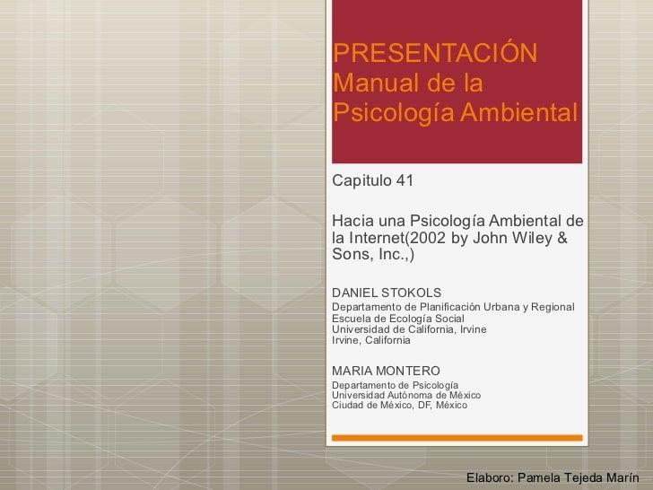 PRESENTACIÓN  Manual de la Psicología Ambiental Capitulo 41 Hacia una Psicología Ambiental de la Internet( 2002 by John Wi...