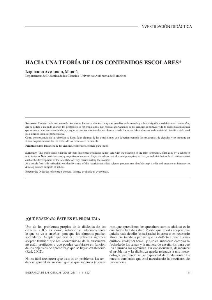INVESTIGACIÓN DIDÁCTICAHACIA UNA TEORÍA DE LOS CONTENIDOS ESCOLARES*Izquierdo Aymerich, MercèDepartament de Didàctica de l...
