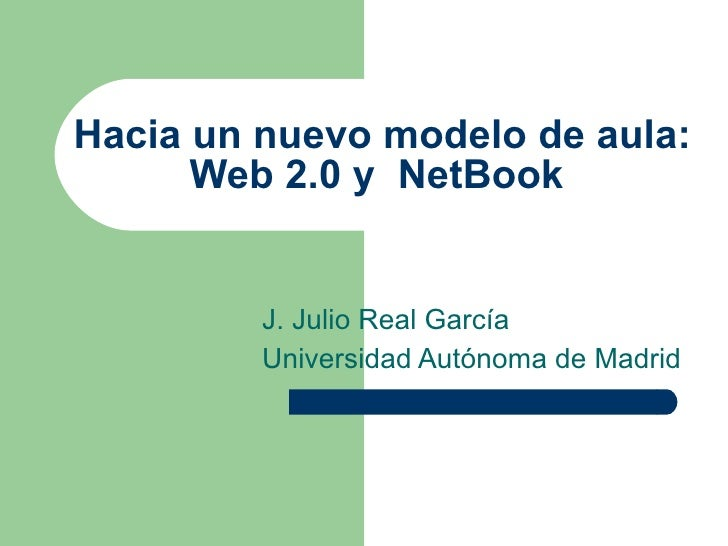 Hacia Un Nuevo Modelo De Aula Web 20 Y  Net Book