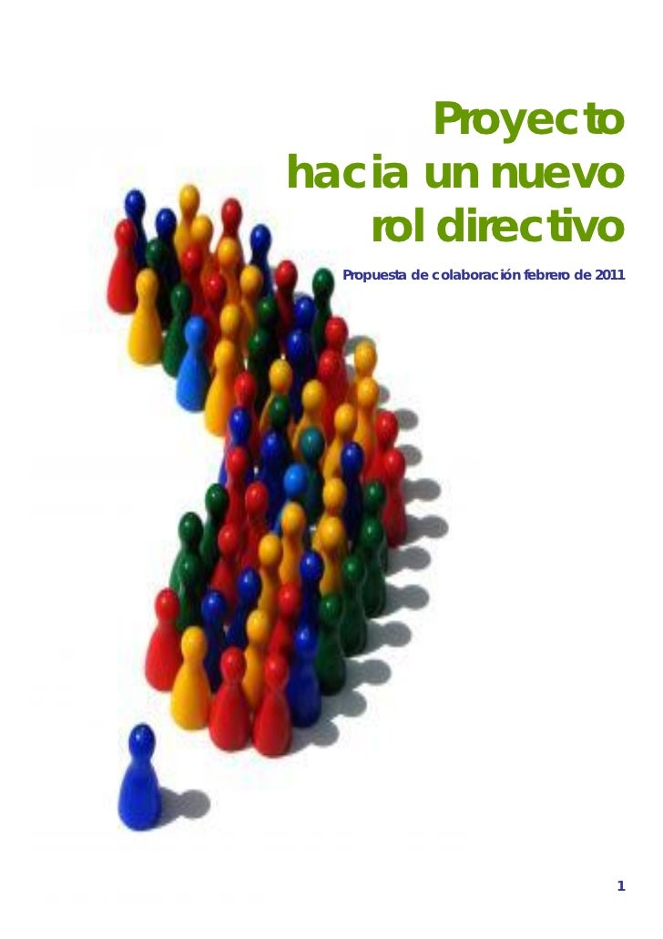 PROYECTO NUEVO ROL                                    DIRECTIVO       Proyectohacia un nuevo   rol directivo  Propuesta de...