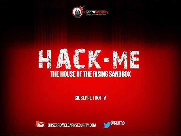 festival ICT 2013: Hack.me The house of the rising sandbox (Speech + LAB: 90 minuti)