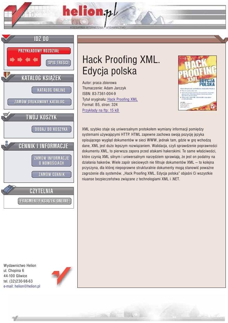 IDZ DO          PRZYK£ADOWY ROZDZIA£                             SPIS TRE CI   Hack Proofing XML.                         ...
