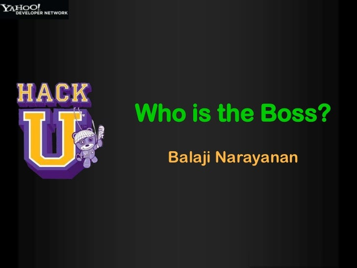 Balaji Narayanan<br />Who is the Boss?<br />