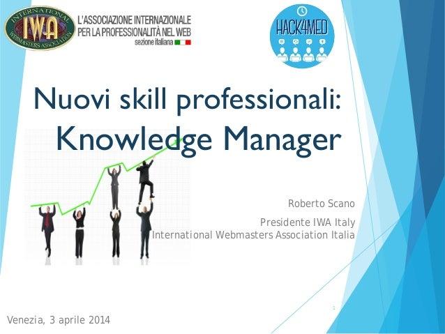 Nuovi skill professionali: il knowledge Manager #hack4med