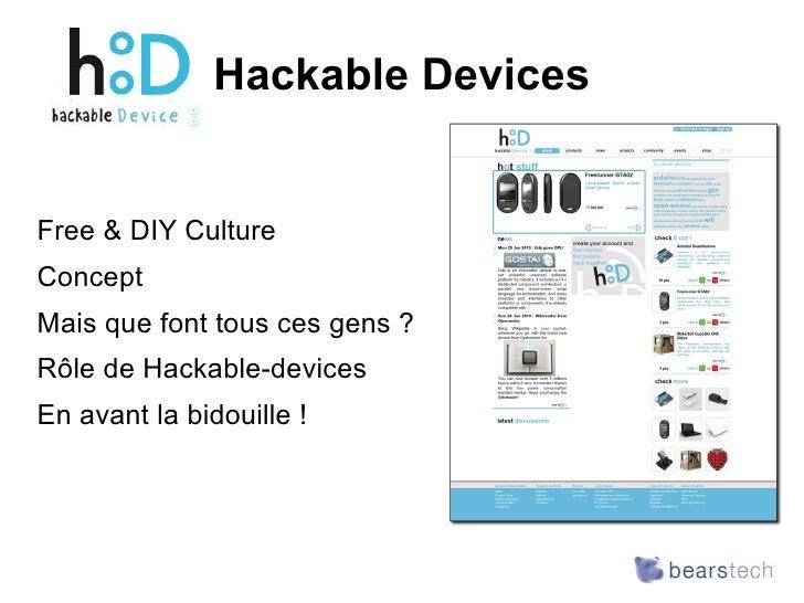 Hackable Devices <ul><li>Free & DIY Culture