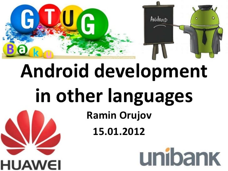 Android development in other languages      Ramin Orujov       15.01.2012