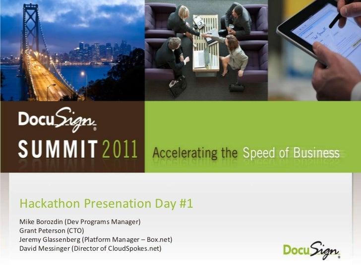 HackathonPresenation Day #1<br />Mike Borozdin (Dev Programs Manager)<br />Grant Peterson (CTO)<br />Jeremy Glassenberg (P...