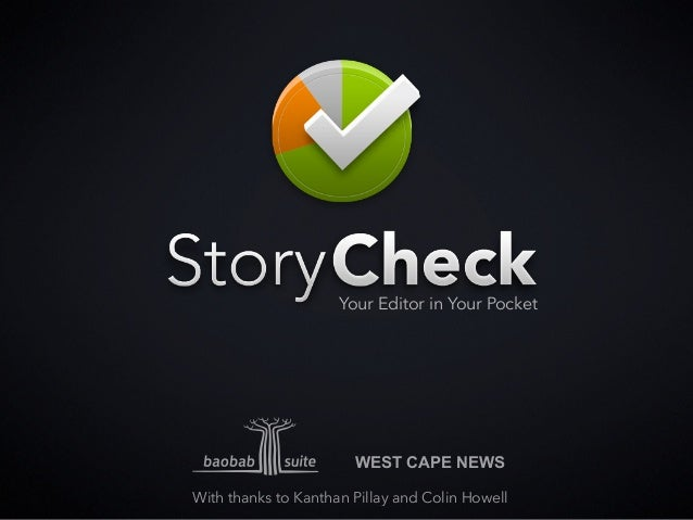 WEST CAPE NEWS Your Editor in Your Pocket With thanks to Kanthan Pillay and Colin Howell