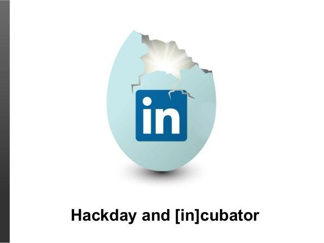 Hackdays and [in]cubator
