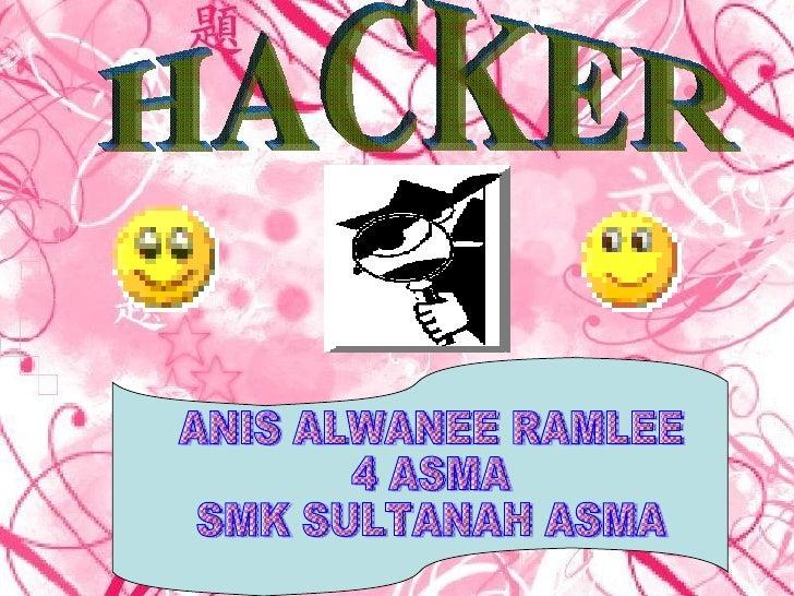 HACKER ANIS ALWANEE RAMLEE 4 ASMA SMK SULTANAH ASMA