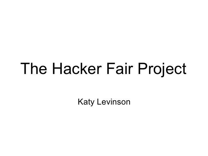 The Hacker Fair Project Katy Levinson