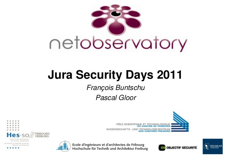 Jura Security Days 2011      François Buntschu         Pascal Gloor