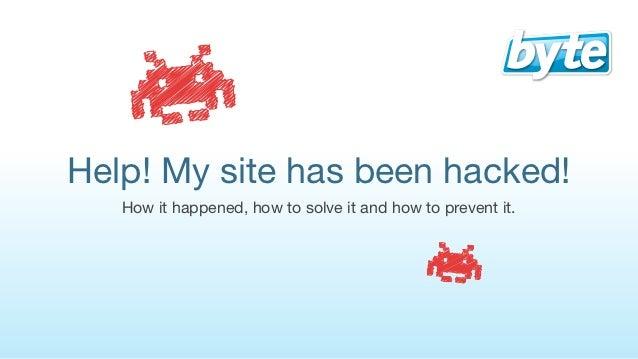 Help! My site has been hacked!