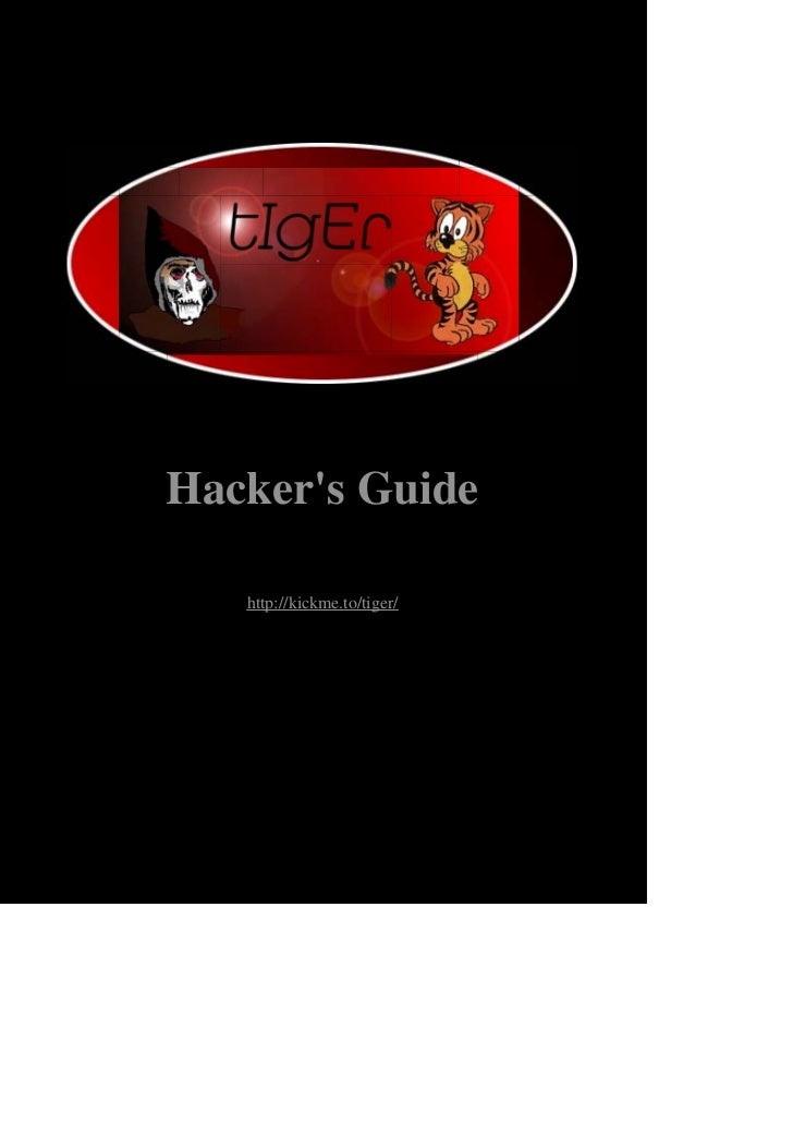 Hackers Guide   http://kickme.to/tiger/