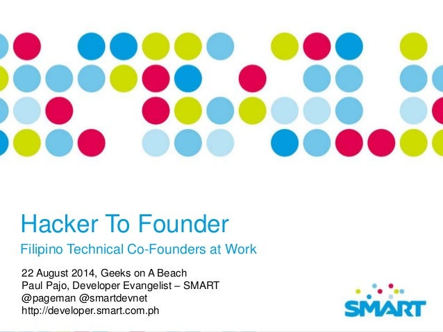 Hacker To Founder  Filipino Technical Co-Founders at Work  22 August 2014, Geeks on A Beach  Paul Pajo, Developer Evangeli...