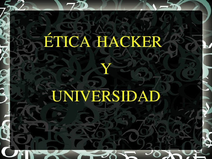 ÉTICA HACKER  Y UNIVERSIDAD