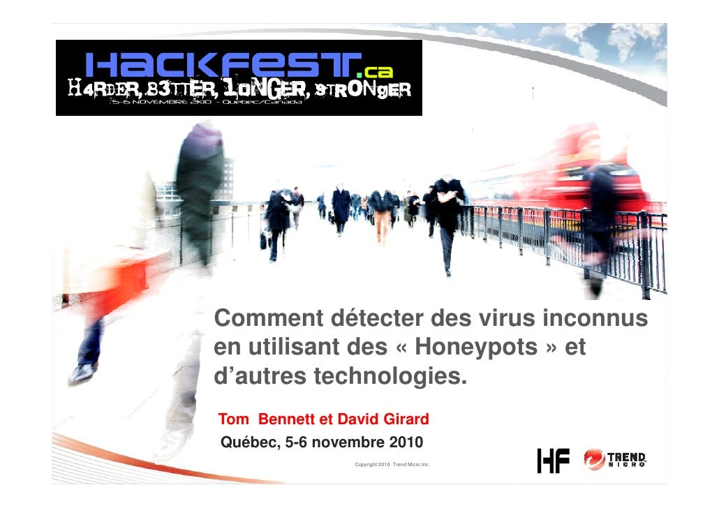 Comment détecter des virus inconnus en utilisant des « Honeypots » et d'autres technologies (David Girard & Anthony Arrott)