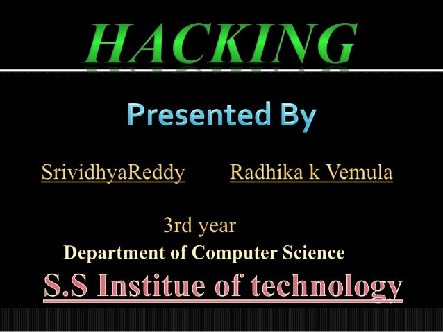  Meaning  of Hacking. Why do people Hack?? Types of Hacking. Types of Hackers. Conclusion.