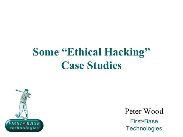 Hacking case-studies