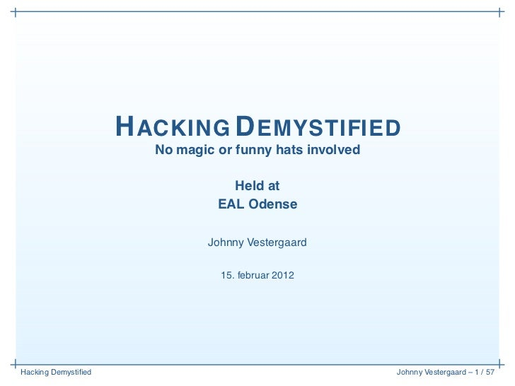 Hacking Demystified Odense, February 2012