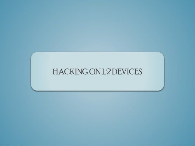 Hacking on L2 Switches