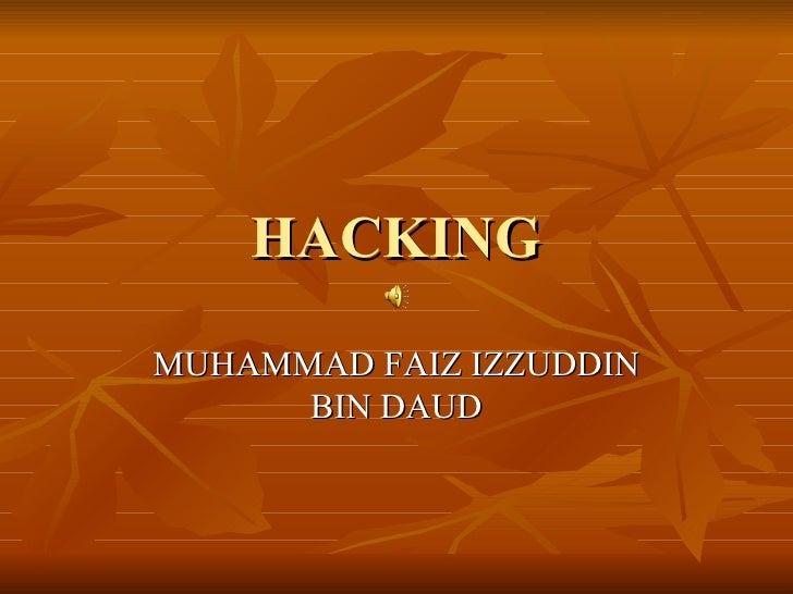 HACKING MUHAMMAD FAIZ IZZUDDIN BIN DAUD