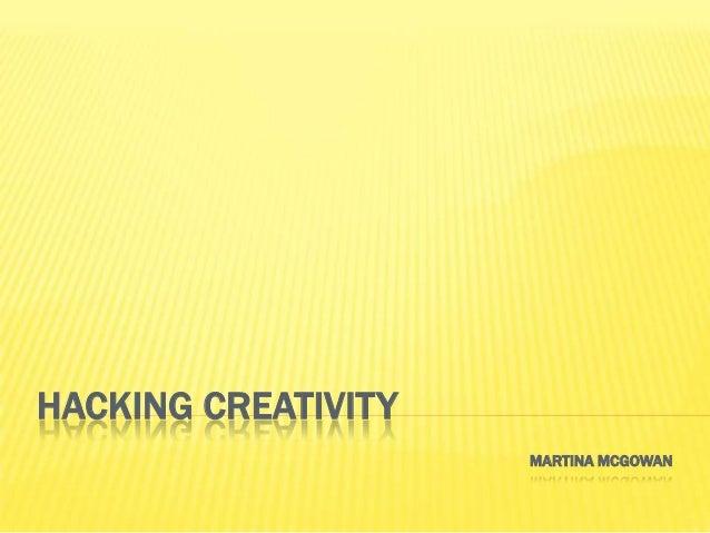 HACKING CREATIVITY MARTINA MCGOWAN