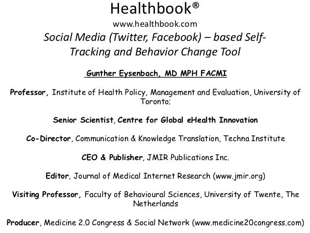 Healthbook®                            www.healthbook.com         Social Media (Twitter, Facebook) – based Self-          ...