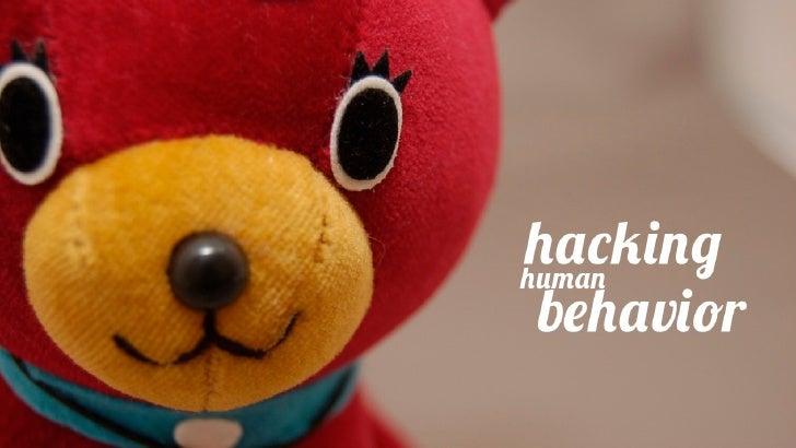 Hacking Human Behavior