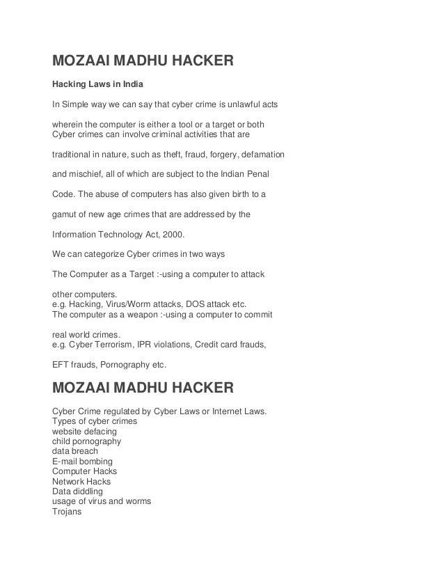 MOZAAI MADHU HACKER Hacking Laws in India In Simple way we can say that cyber crime is unlawful acts wherein the computer ...