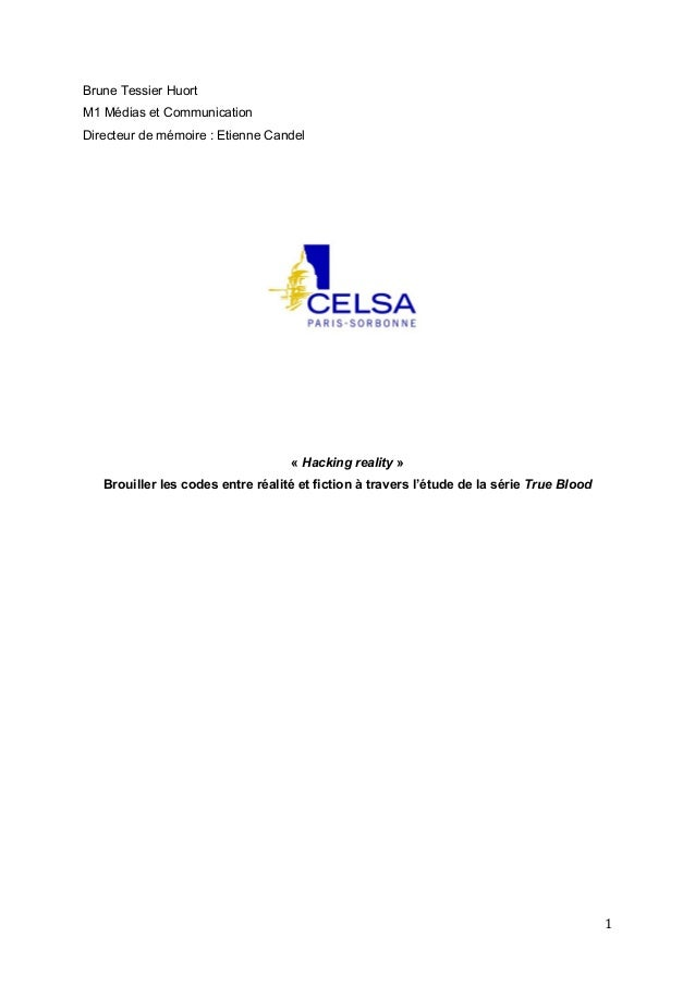1   Brune Tessier Huort M1 Médias et Communication Directeur de mémoire : Etienne Candel « Hacking reality » Brouiller...