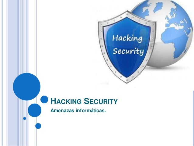 HACKING SECURITYAmenazas informáticas.