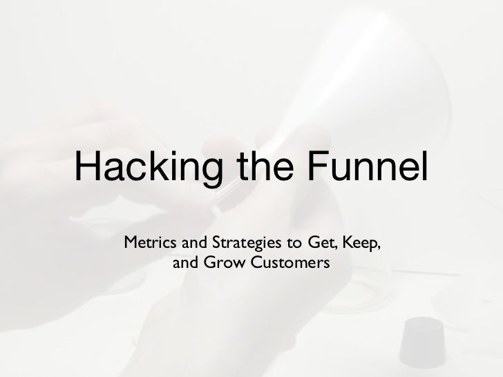 Hacking the funnel