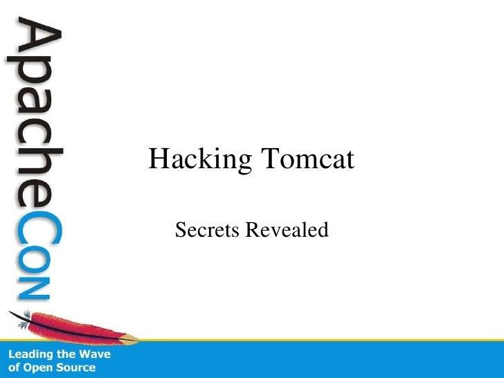 Hacking Tomcat Secrets Revealed