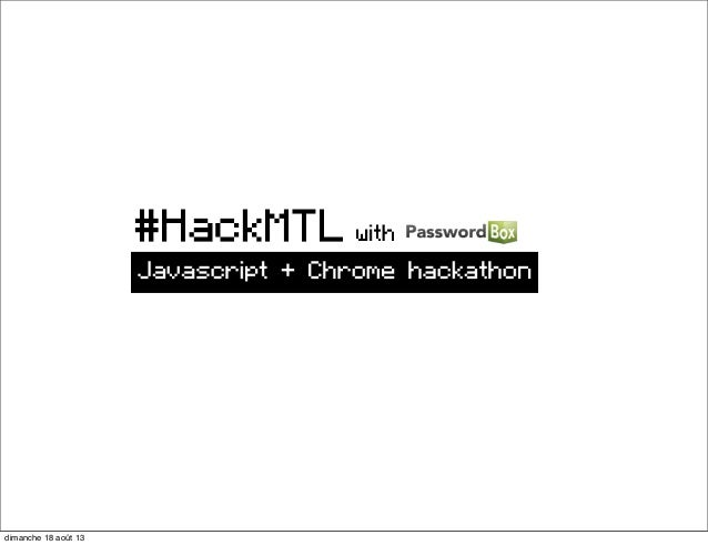 #hackmtl : Javascript / Chrome Hackathon - in partnership with PasswordBox