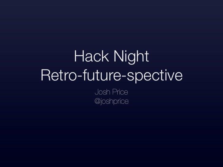 Hack Night Retro Futurespective