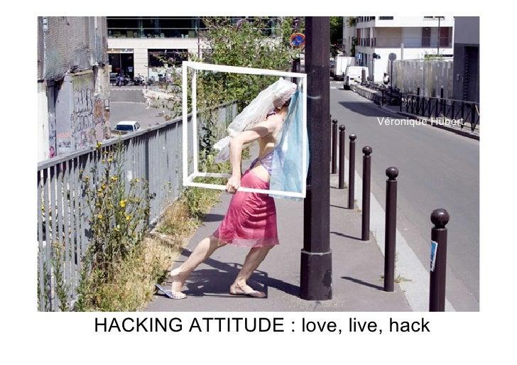 Hacking attitude : love, live, hack