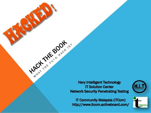 Hery Intelligent Technology IT Solution Center Network Security Penetrating Testing IT Community Malaysia (ITCom) http://w...