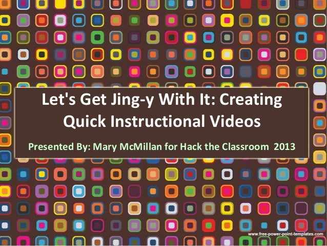 Let's Get Jing-Y With It: Creating Quick Instructional Videos