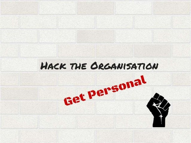 Hack the Organisation: 6 Personal Changes to Make