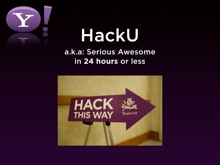 HackU a.k.a: Serious Awesome    in 24 hours or less