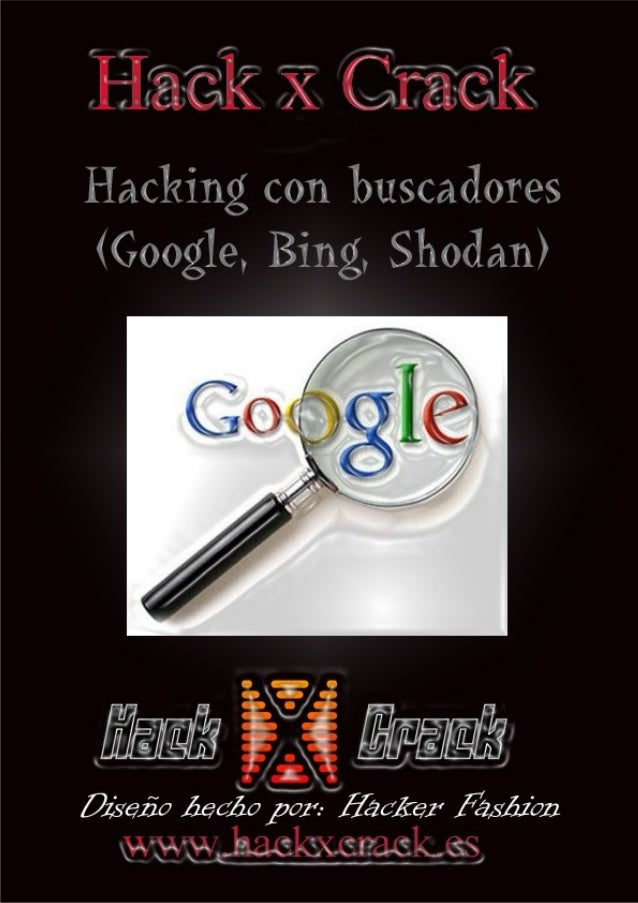 Cuaderno creado por Stakewinner00 Índice 1 - ¿Que buscador es mejor? 2 - ROBOTS.TXT 3 - Técnicas de Hacking con Buscadores...