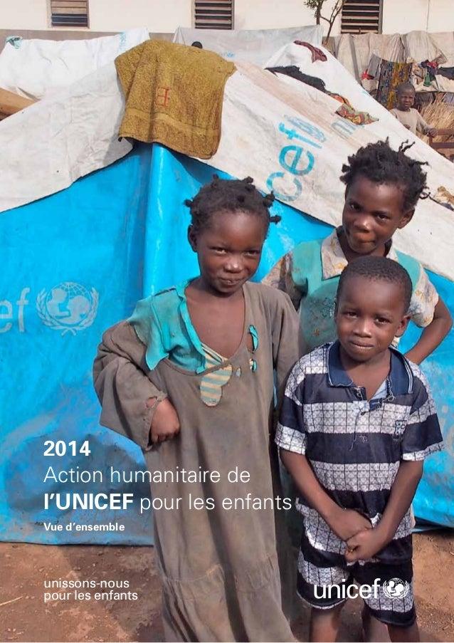 2014 Action humanitaire de l'UNICEF pour les enfants Vue d'ensemble  unissons-nous pour les enfants