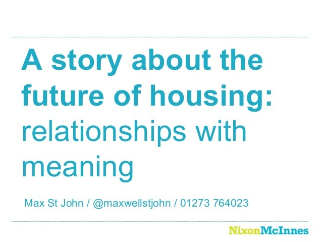 A story about the future of housing: relationships with meaning