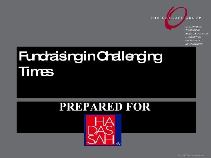 PREPARED FOR  <ul><li>Fundraising in Challenging Times </li></ul>