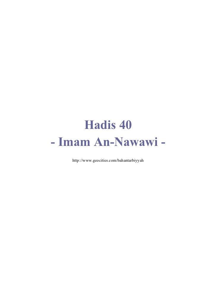 Hadis 40- Imam An-Nawawi -   http://www.geocities.com/bahantarbiyyah