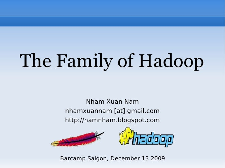 The Family of Hadoop