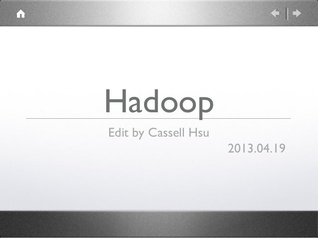 HadoopEdit by Cassell Hsu                      2013.04.19